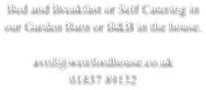 Bed and Breakfast or Self Catering in our Garden Barn or B&B in the house.  avril@weirfordhouse.co.uk 01837 89132